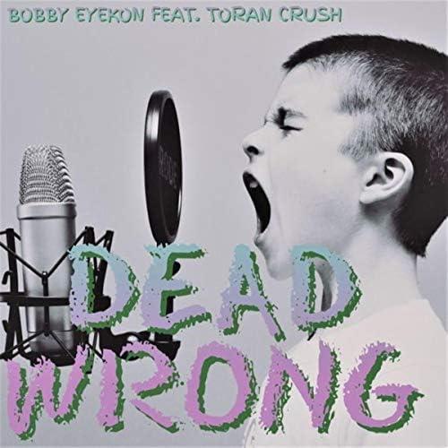 BOBBY EYEKON feat. Toran Crush