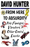 From Here to Absurdity: Pink Flamingos, Vibrators, & Other Comical Events (English Edition)