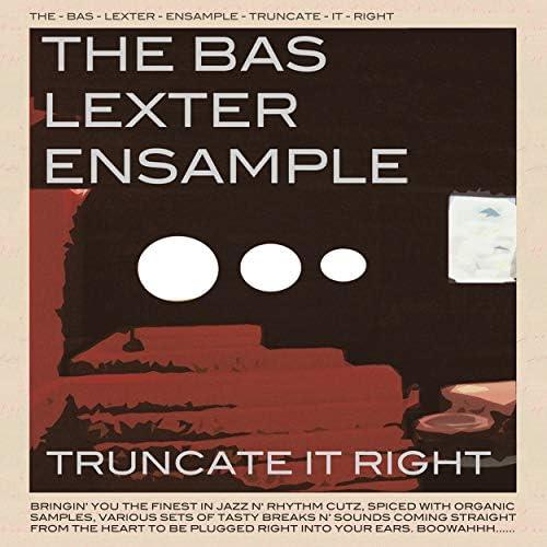 The Bas Lexter Ensample