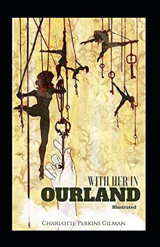 With Her in Ourland Illustrated: Fiction, Fantasy, Literary