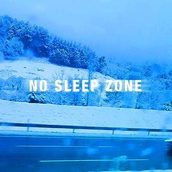 No Sleep Zone