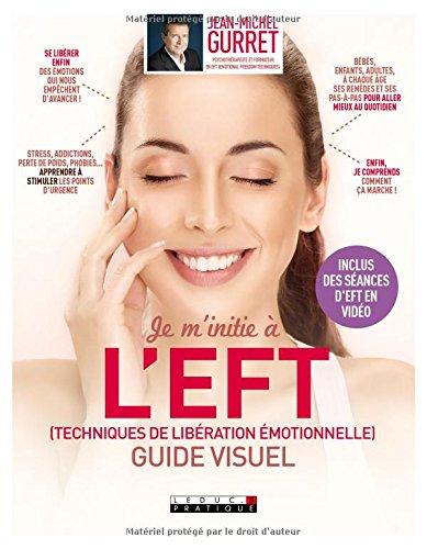 Je m'initie à l'EFT (techniques de libération émotionnelle), guide visuel