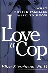 I Love a Cop: What Police Families Need to Know Paperback