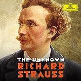 Der Unbekannte Richard Strauss