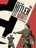 Hitler est mort ! - Tome 01 - Vigilant et impitoyable
