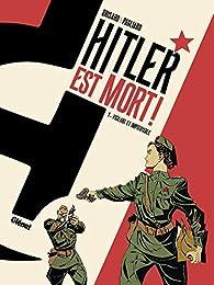 Hitler est mort ! tome 1 : Vigilant et impitoyable par Jean-Christophe Brisard