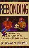 Re-bonding:  Preventing and Restoring Damaged Relationships