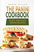 The Panini Cookbook: Quick and Easy Panini Recipes