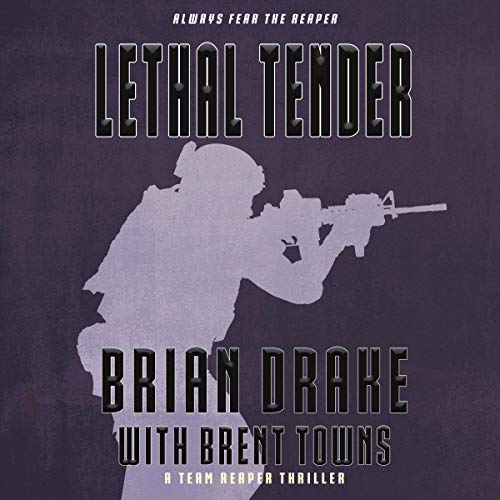 Lethal Tender: A Team Reaper Thriller audiobook cover art