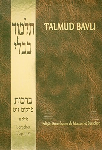 Talmud Bavli. Berachot. Capítulos 7-9. Bilíngue Hebraico - Português - Volume 3