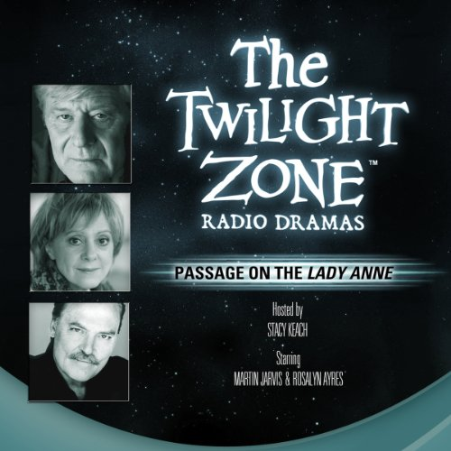 Passage on the Lady Anne     The Twilight Zone Radio Dramas              By:                                                                                                                                 Charles Beaumont                               Narrated by:                                                                                                                                 Rosalyn Ayres,                                                                                        Stacy Keach                      Length: 55 mins     35 ratings     Overall 4.1