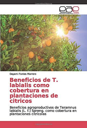 Beneficios de T. labialis como cobertura en plantaciones de citricos: Beneficios agroproductivos de Teramnus labialis (L. f.) Spreng. como cobertura en plantaciones citrícolas