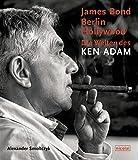 James Bond, Berlin, Hollywood - Die Welten des Ken Adam