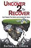 Uncover 2 Recover: God Cleared The Debris And Unveiled My Value