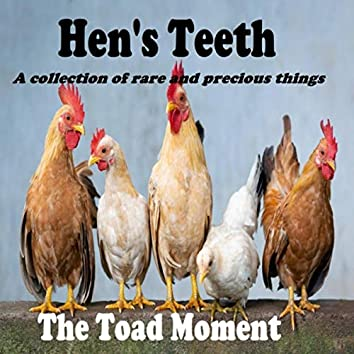 Hen's Teeth: A Collection of Rare and Precious Things