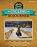 Cycling Sojourner: A Guide to the Best Multi-Day Bicycle Tours in Washington (People s Guide)