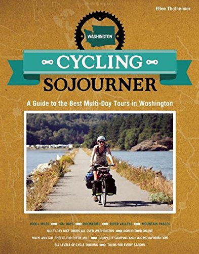 Cycling Sojourner: A Guide to the Best Multi-Day Bicycle Tours in Washington (People's Guide)