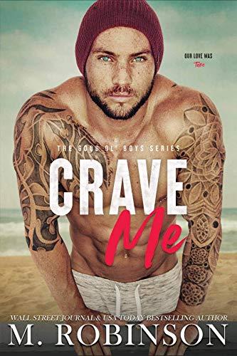 Crave Me: An Addiction Romance (The Good Ol' Boys Book 4)