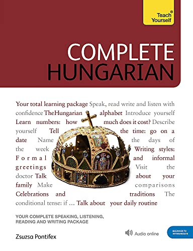 Compare Textbook Prices for Complete Hungarian: Learn to read, write, speak and understand Hungarian Teach Yourself Illustrated Edition ISBN 9781529324631 by Pontifex, Zsuzsanna