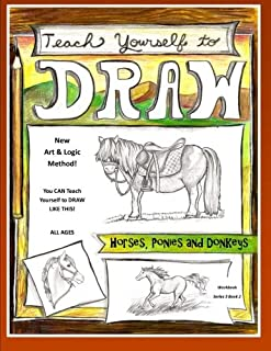 Teach Yourself to Draw - Horses, Ponies and Donkeys: For Artists and Animals Lovers of All Ages (Teach Yourself to Draw - Series 3) (Volume 2)