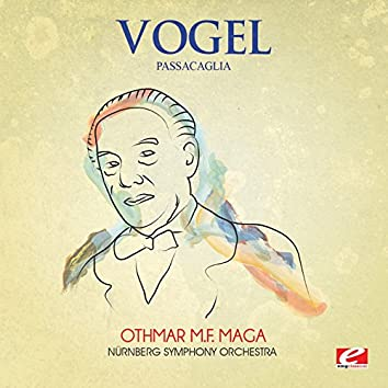 Vogel: Passacaglia (Digitally Remastered)