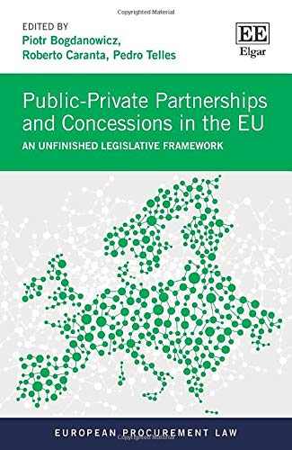 Public-private Partnerships and Concessions in the Eu: An Unfinished Legislative Framework (European Procurement Law)