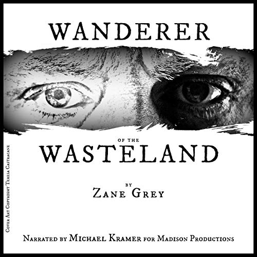 Wanderer of the Wasteland Audiobook By Zane Grey cover art