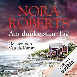 Am dunkelsten Tag                   Autor:                                                                                                                                 Nora Roberts                               Sprecher:                                                                                                                                 Vanida Karun                      Spieldauer: 17 Std. und 18 Min.     145 Bewertungen     Gesamt 4,6