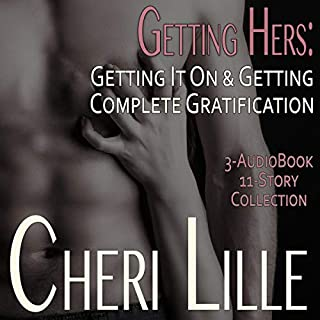 Getting Hers: Getting It On & Getting Complete Gratification: An Erotic Quickie Collection of Women's Sexual Fantasies audiobook cover art
