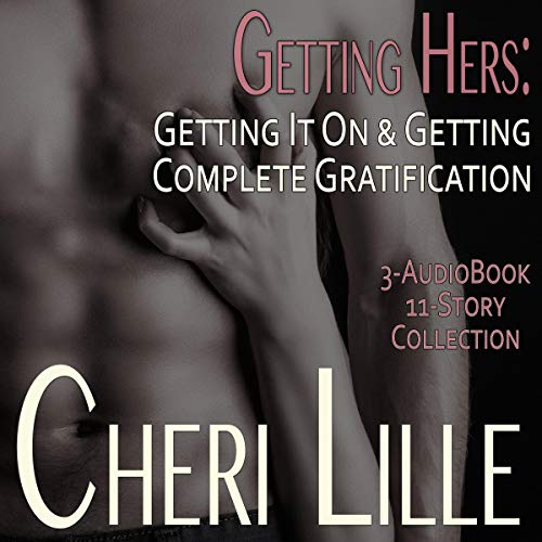 Getting Hers: Getting It On & Getting Complete Gratification: An Erotic Quickie Collection of Women's Sexual Fantasies cover art
