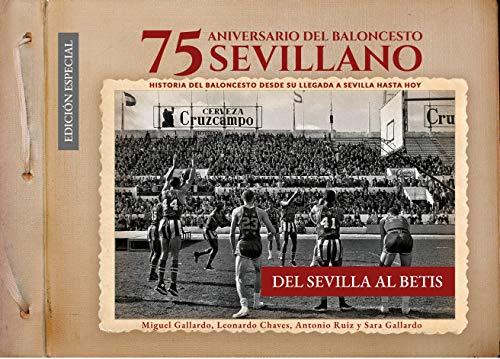 75 Aniversario del baloncesto sevillano: Del Sevilla al Betis