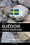 Livre de vocabulaire suédois: Une approche thématique
