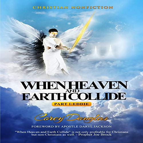 When Heaven and Earth Collide audiobook cover art