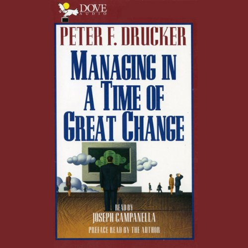 Managing in a Time of Great Change audiobook cover art