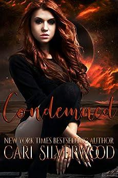 Condemned: A Dark Sci-Fi Reverse Harem Romance by [Cari Silverwood]