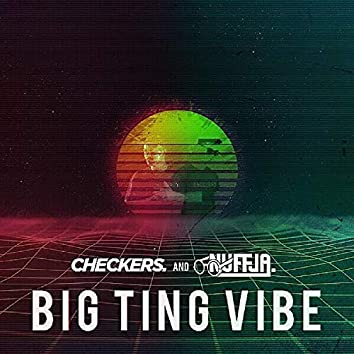 Big Ting Vibe (feat. Nufja)