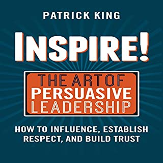 Inspire! The Art of Persuasive Leadership cover art