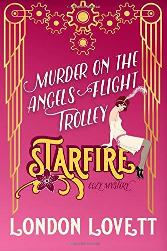 Murder on the Angels Flight Trolley (Starfire Cozy Mystery)