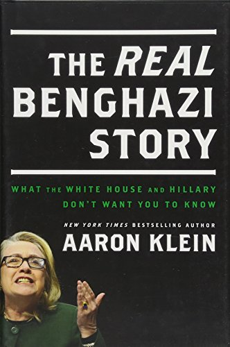 The Real Benghazi Story: What the White House and Hillary Don\'t Want You to Know