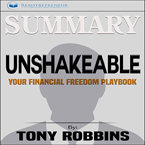Summary of Unshakeable: Your Financial Freedom Playbook audiobook cover art