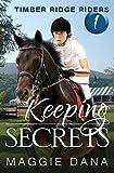 Keeping Secrets: Timber Ridge Riders: Volume 1
