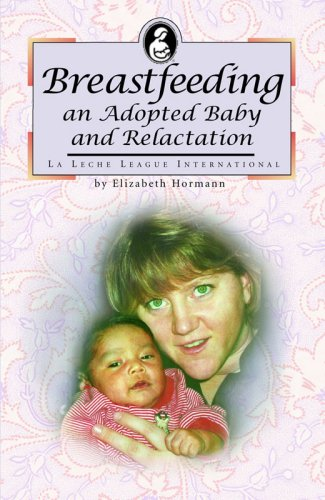 Breastfeeding an Adopted Baby and Relactation (La Leche League International Book)