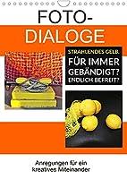 Fotodialoge - Anregungen fuer ein kreatives Miteinander (Wandkalender 2022 DIN A4 hoch): Mit Fotografien in einen Dialog treten als kreative Idee. Erlaeuternde Kurztexte schaffen die Verbindung. (Planer, 14 Seiten )