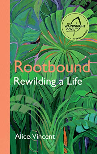 Rootbound: Rewilding a Life