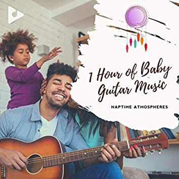 1 Hour of Baby Guitar Music