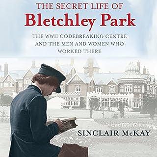 The Secret Life of Bletchley Park cover art