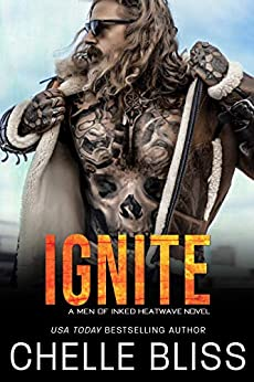 Ignite (Men of Inked: Heatwave Book 5) by [Chelle Bliss]