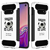[Inkmodo] Galaxy S10 Case - Unique Dual Layer Full Protection Shockproof Case (Plastic + TPU) - Soccer is Life Soccer Quote Girls Teens Design Printed with Embossed Effect