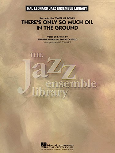 There's Only So Much Oil in the Ground - Series: Jazz Ensemble Library Level 4 - Score & Parts