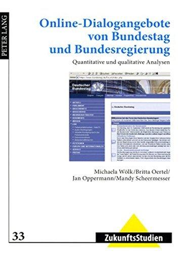 Online-Dialogangebote von Bundestag und Bundesregierung: Quantitative und qualitative Analysen (ZukunftsStudien) (German Edition) by Michaela W????lk (2008-01-03)